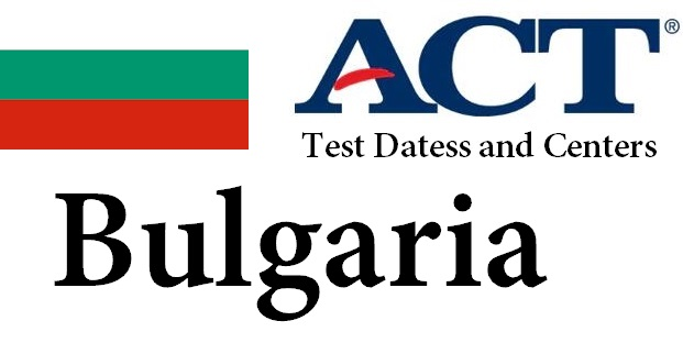 ACT Testing Locations in Bulgaria