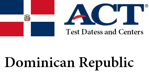 ACT Testing Locations in Dominican Republic