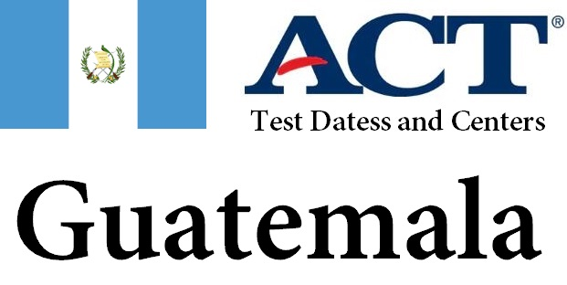 ACT Testing Locations in Guatemala
