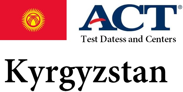 ACT Testing Locations in Kyrgyzstan