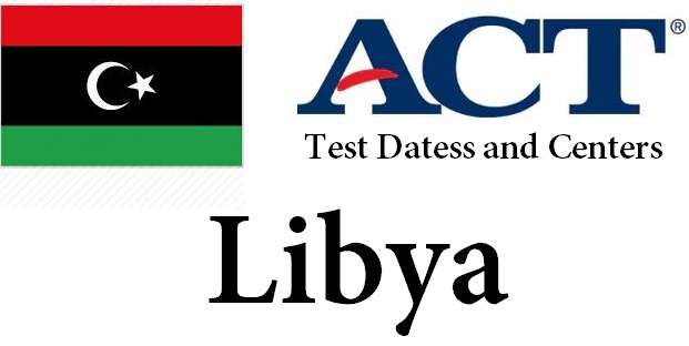 ACT Testing Locations in Libya