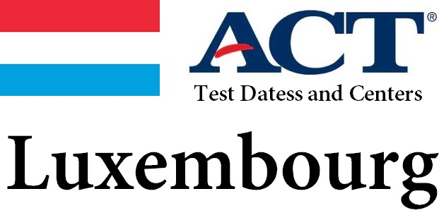 ACT Testing Locations in Luxembourg