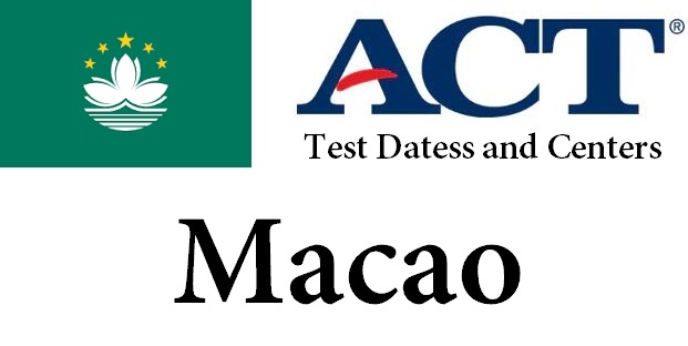 ACT Testing Locations in Macao