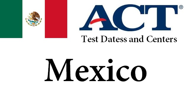 ACT Testing Locations in Mexico
