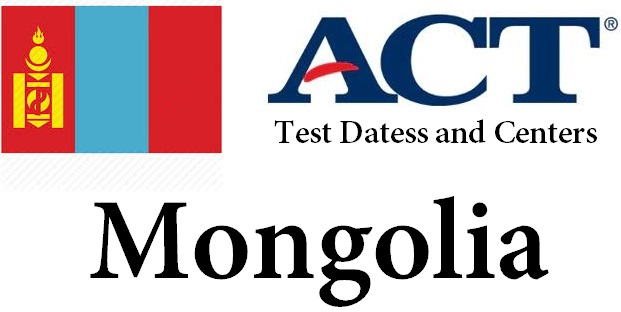 ACT Testing Locations in Mongolia