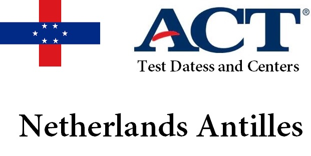 ACT Testing Locations in Netherlands Antilles