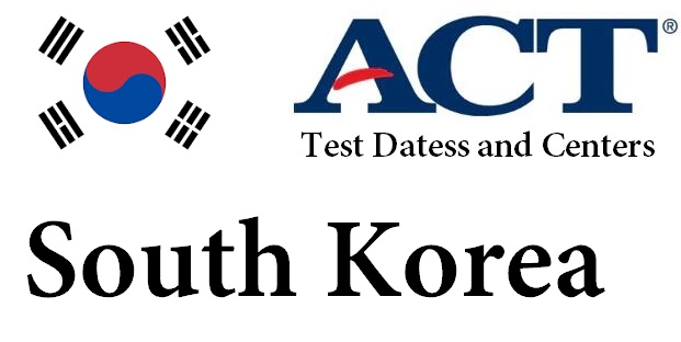 ACT Testing Locations in South Korea