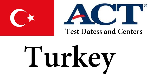 ACT Testing Locations in Turkey