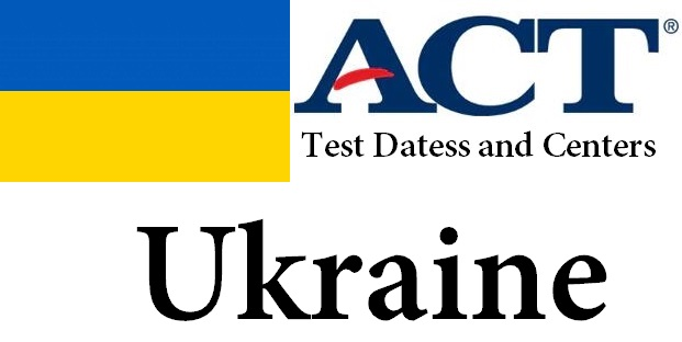 ACT Testing Locations in Ukraine