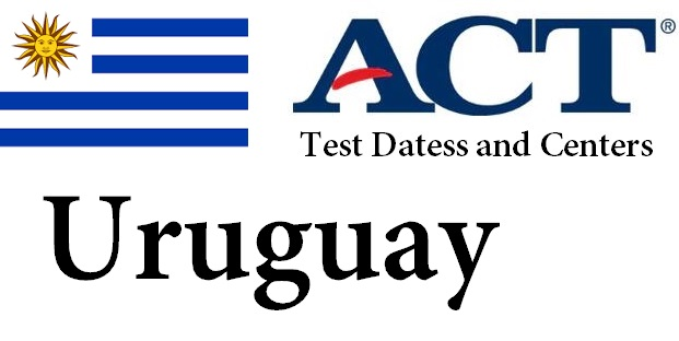 ACT Testing Locations in Uruguay