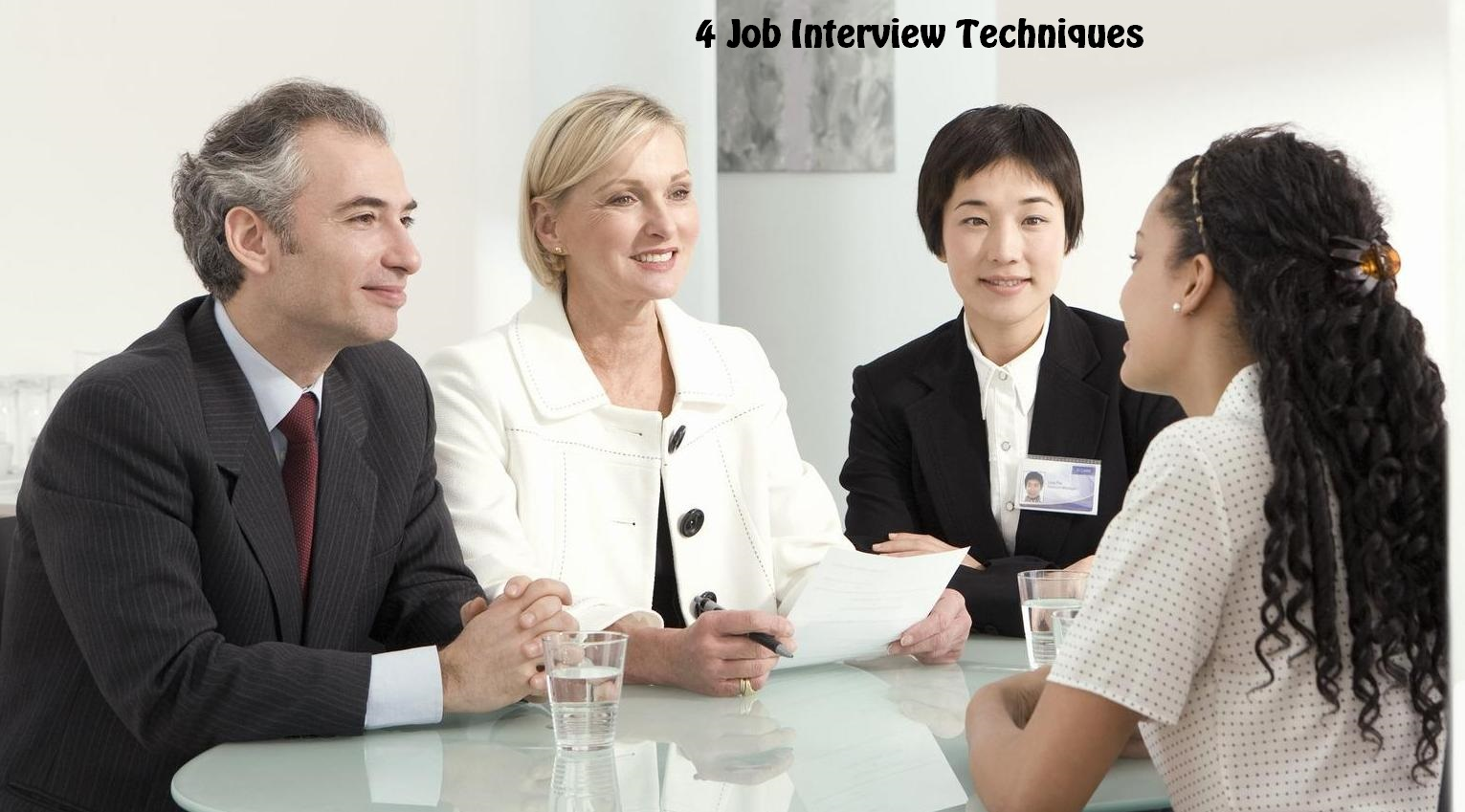 4 Job Interview Techniques