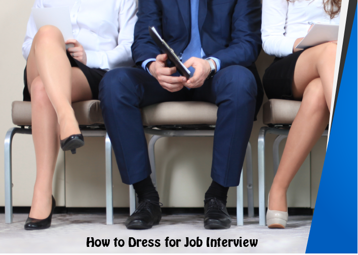How to Dress for Job Interview
